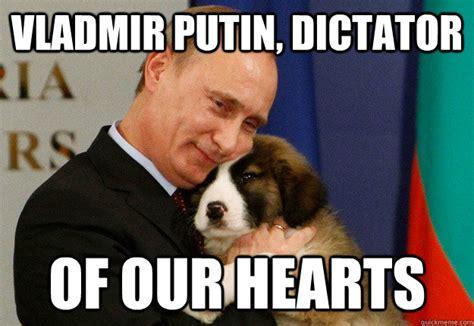 The Dictator Memes - vladmir putin dictator of our hearts dictator of our hearts quickmeme