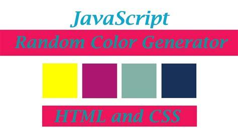 random color javascript how to create a random color generator html javascript