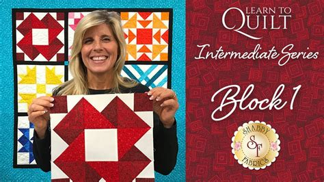 shabby fabrics learn to quilt learn to quilt intermediate block one a shabby fabrics quilting tutorial youtube
