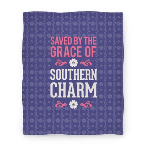 43723 Southern With Grace Promo Code by Saved By The Grace Of Southern Charm Blankets Human