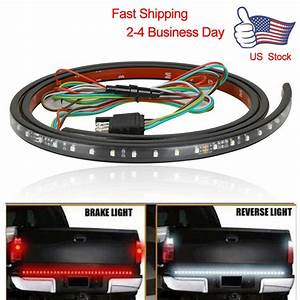 New 60 U0026quot  Tailgate Led Strip Light Bar Brake Turn Signal Tail For Pickup Truck Suv