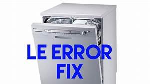 Lg Dishwasher  U2014 Le Error  Fixed