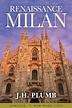Renaissance Milan | AMERICAN HERITAGE