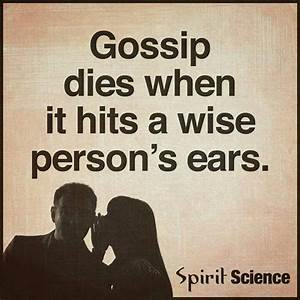 Gossip dies whe... Wise Science Quotes