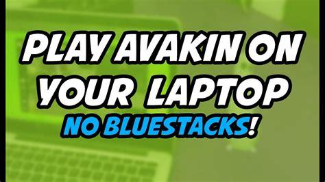 avakin play laptop bluestacks