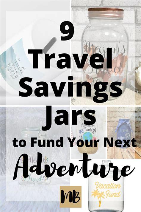 9 Travel Savings Jars To Fund Your Next Adventure