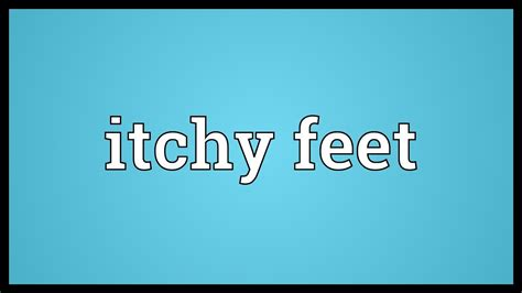Define Light Footed by Itchy Meaning