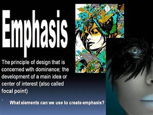 Principles of Art - Emphasis | Art Lesson: Elements and ...
