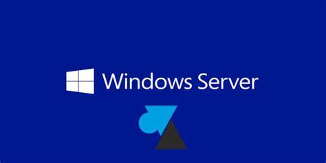 bureau à distance windows 8 installer des cal rds sur windows server windowsfacile fr