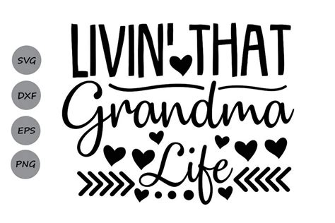 Great collection for mothers day! Livin That Grandma Life Svg, Mother's Day Svg, Grandma Svg ...