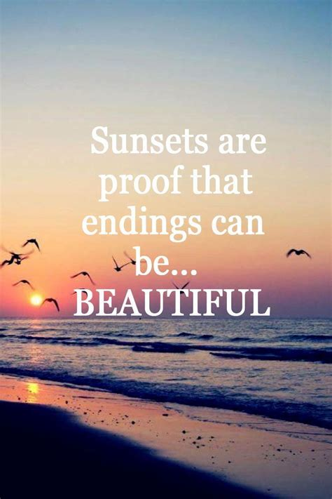 sunsets  proof  endings   beautiful  top