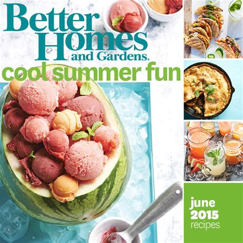 better homes and gardens recipes better homes and gardens june 2015 recipes