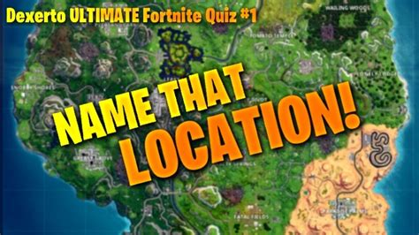 dexerto ultimate fortnite quiz 1 name that location