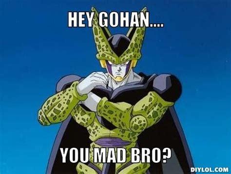 Dragon Ball Z Meme Generator - image cell dies meme generator hey gohan you mad bro a7dc6d jpg ultra dragon ball wiki