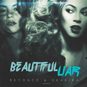 Beyonce ft. Shakira - Beautiful Liar by antoniomr on ...