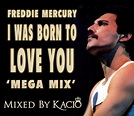 Queen Remixes by Kacio: Freddie Mercury - I Was Born To ...