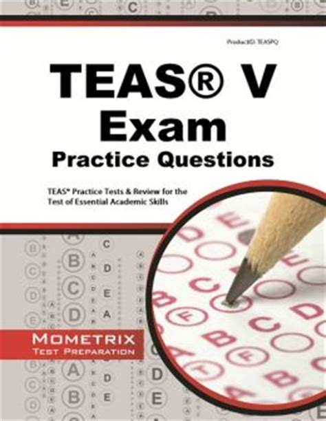 Teas Exam Practice Questions Teas Practice Tests And Review For The Test Of Essential Academic