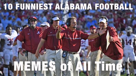 College Football Memes - 10 funniest alabama football memes of all time