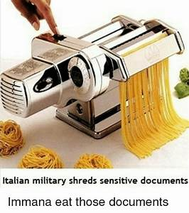 italian military shreds sensitive documents immana eat With shredding sensitive documents