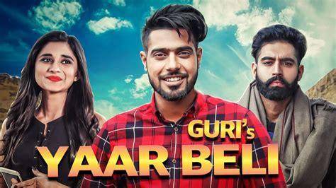 Yaar Beli (full Video) Guri Ft Deep Jandu