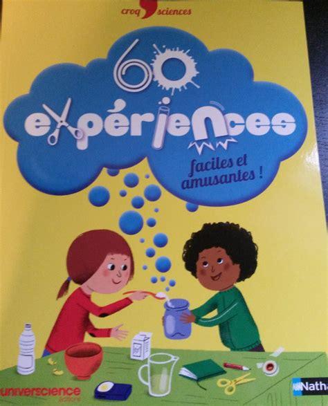 experience scientifique enfant 60 exp 233 riences scientifiques faciles et amusantes