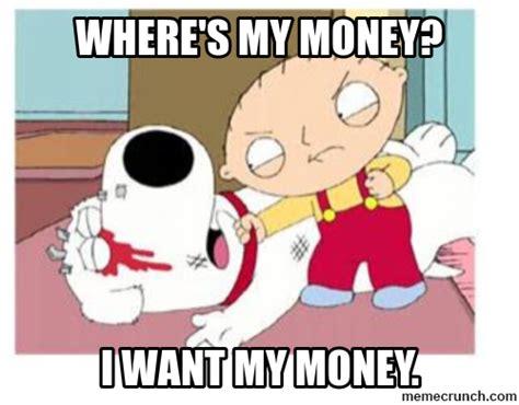 I Want My Money Meme - yoda89 religious forums