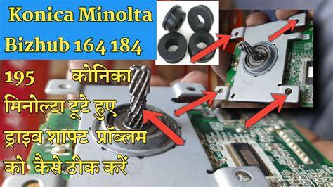 16 konica minolta bizhub 164 printer, 220. Konica Minolta Bizhub Main Motor Drive Shaft problam 164 ...