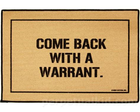 Come Back With A Warrant Doormat by 10 Best Images About Personal Liberty On Crime