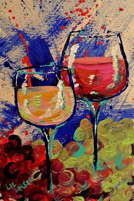 wine   lee walker wine painting canvas art projects