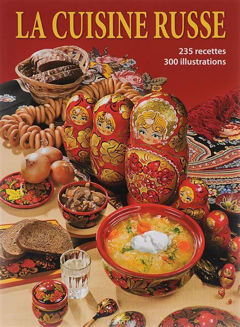 spécialité russe cuisine книга la cuisine russe купить на ozon ru книгу с