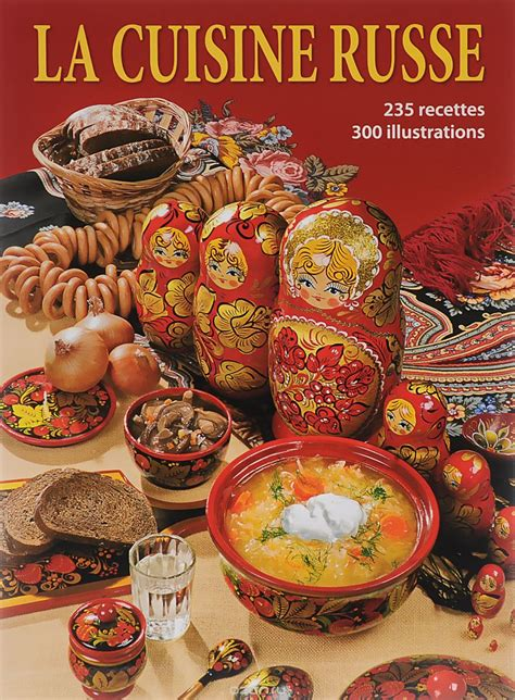 cuisine russe книга la cuisine russe купить на ozon ru книгу с быстрой доставкой 978 5 93893 947 9