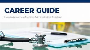 A Guide To A Medical Administrative Assistant Career