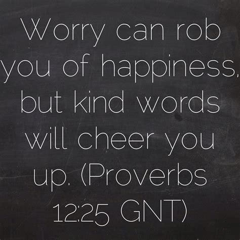 worry  rob   happiness  kind words  cheer