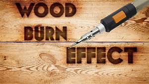 photoshop wood burn text effect youtube With how to burn small letters into wood