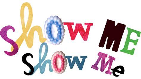 Show Me by Show Me Show Me Cbeebies