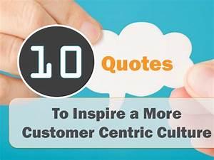 10 Customer Ser... Customer Centricity Quotes