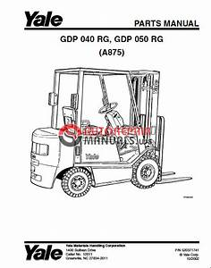 Yale Forklift A875 Gdp 040 Rg  Gdp 050 Rg10 Parts Manuals
