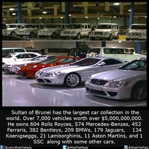 Sultan of Brunei has the largest car collection in the world.