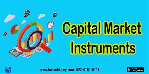 capital market instruments definition  types indianmoney