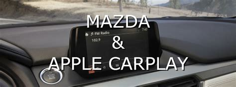mazda apple carplay when will mazda get apple carplay