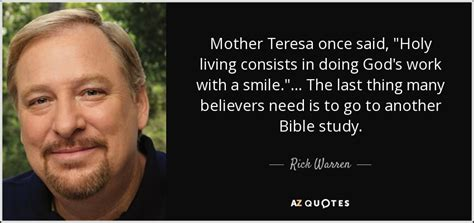 """Rick Warren quote: Mother Teresa once said, """"Holy living"""