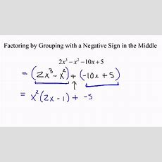 Factoring By Grouping With A Negative Sign Youtube