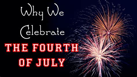 celebrate fourth of july with why we celebrate the fourth of july declaration of independence for kids freeschool youtube