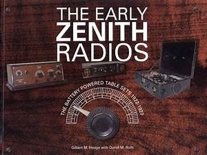 Early Zenith Radios By Gilbert M  Hedge  U0026 Durell M  Roth