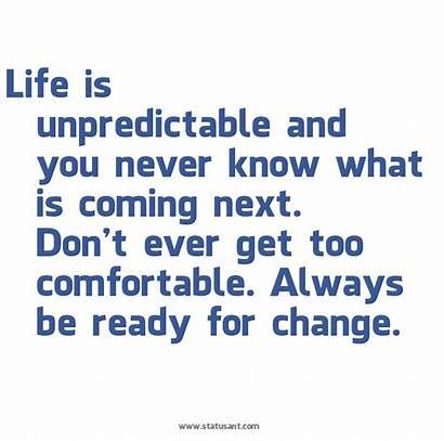 Unpredictable Quotes Comfortable Too Ready Quotesgram Change