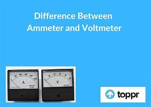 Difference Between Ammeter And Voltmeter And Applications