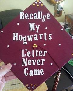 21 magical diy harry potter graduation caps all With my hogwarts letter never came