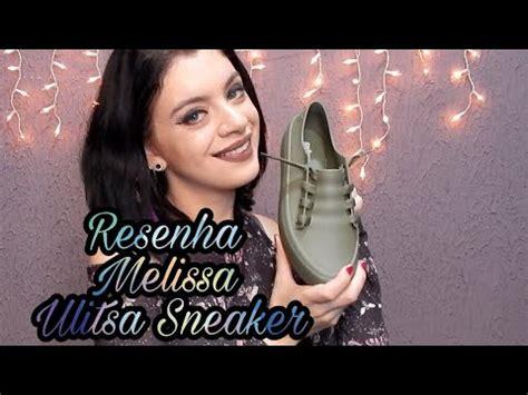 resenha melissa ulitsa sneaker youtube