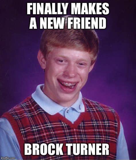 Brock Turner Memes - bad luck brian meme imgflip