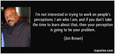 Jim Brown Quotes Quotesgram